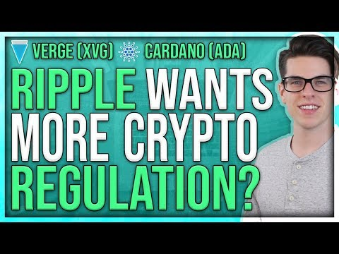 Why Does Ripple ($XRP) Want More Regulation? – Cardano ($ADA), Verge ($XVG), NEO ($NEO) Crypto Trade
