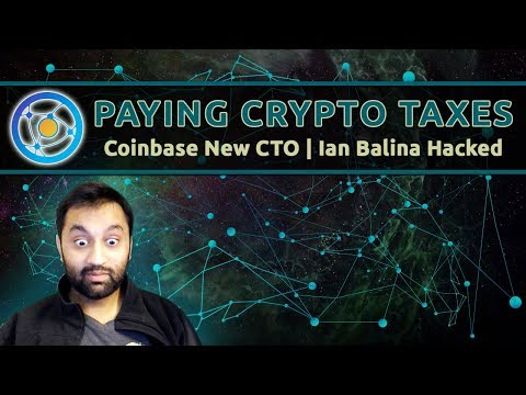 Cryptocurrency Trading with Sneh | Crypto Taxes Due! | Coinbase New CTO | Ian Balina Hacked