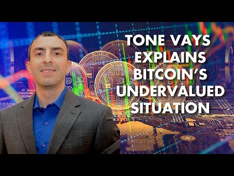 Tone Vays Explains Bitcoin's Undervalued Situation