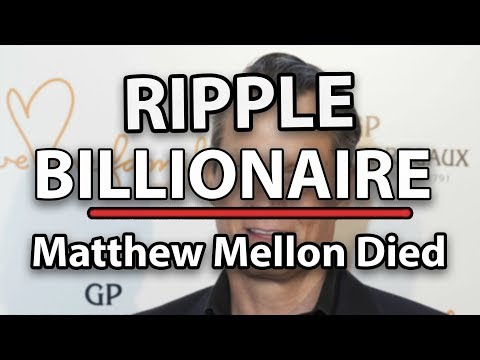 Ripple ($XRP) Billionaire Matthew Mellon Died – What Will Happen To The Price Now?