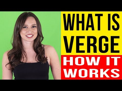 VERGE – What is Verge? – How Verge Works? – All What You Need To Know