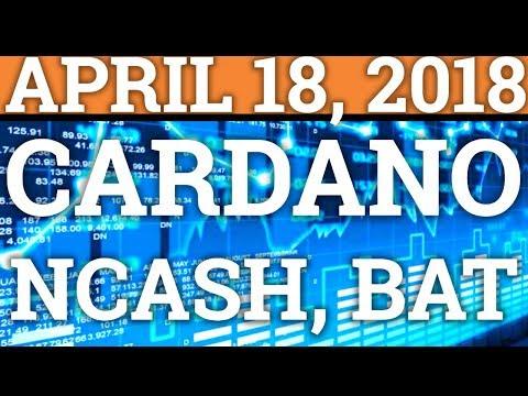 NCASH FUD? CARDANO ADA, BAT BASIC ATTENTION TOKEN, CARDANO ADA! BITCOIN BTC PRICE PREDICTION 2018