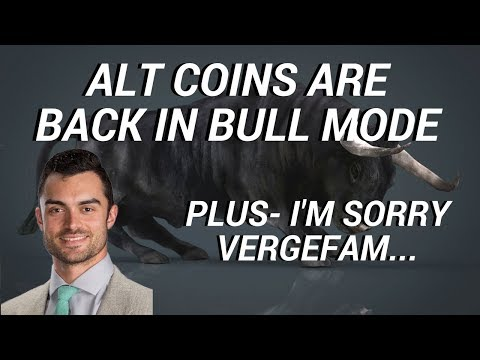 The Alt Coins Are Back in Bull Mode | I'm Sorry, Verge…