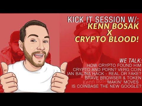 Kenn Bosak x Crypto Blood Chat Brave Browser Successes, XVG Deal, Ian Balina Hack & More!