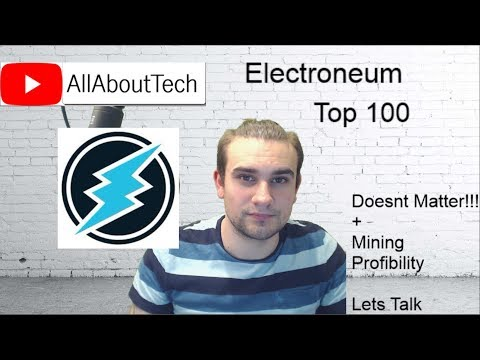 Electroneum – Top 100 Doesnt Currently Matter + Mining Profibility Talk