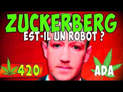 MARK ZUCKERBERG EST-IL UN ROBOT ? – 420 [ ADA / S1E1 ]