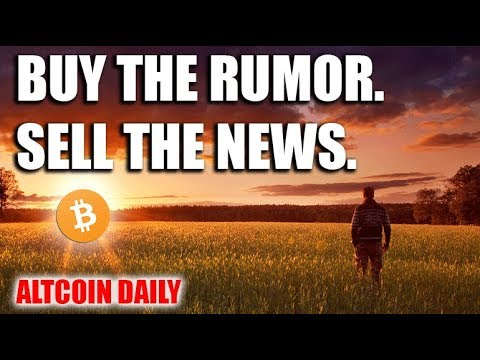 BUY THE RUMOR. SELL THE NEWS. [CRYPTOCURRENCY/BITCOIN STRATEGY]