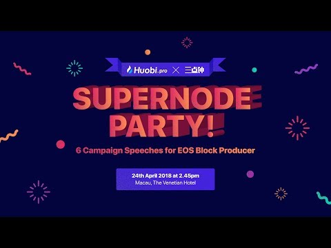 Catch EOS Supernode Party in collaboration with Huobi Pro X 3AM 三点钟 on 24 April, 2.45pm (GMT+8)!