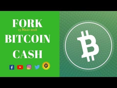 Fork Bitcoin Cash – 15 Maio 2018