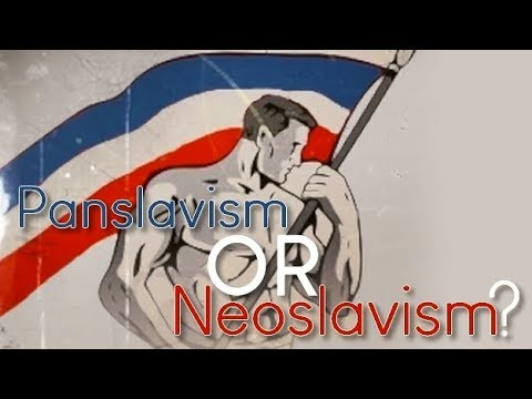 Pan-Slavism OR Neo-Slavism | WHAT'S THE DIFFERENCE!?