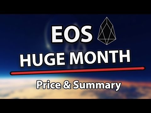 Huge Month For EOS! – Price Analysis & Summary!