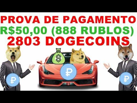 R$50,00 2803 DOGECOIN (888 RUBLOS) PROVA DE PAGAMENTO MOTOR MONEY A MELHOR MINERADORA DE RUBLOS 2018