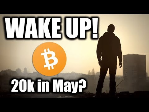 WAKE UP!!!!! Bitcoin hit 20k by end of May?  -[Bitcoin & Cryptocurrency News]