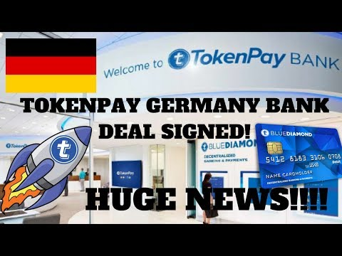 HUGE NEWS! TOKENPAY GERMANY BANK DEAL SIGNED! TPAY/XVG DEBITS CARD COMING SOON!