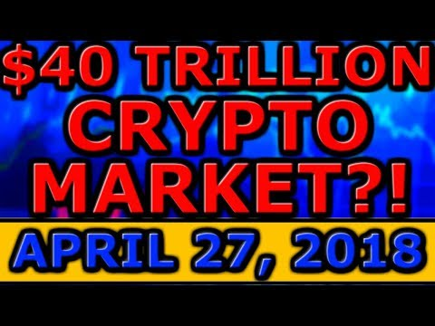 Why Ethereum Could HIT $2500 By 2019! $40 TRILLION Cryptocurrency Market PREDICTION! REQ HUGE News!