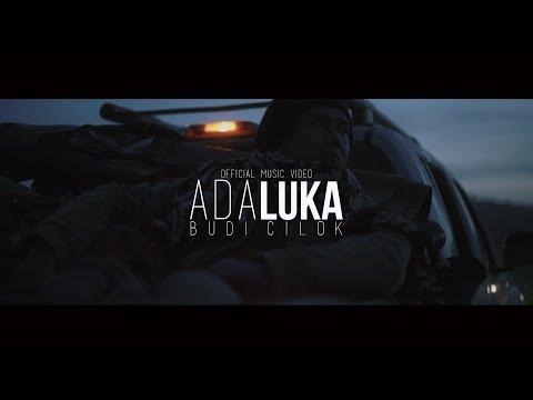 BUDI CILOK – ADA LUKA ( Official Music Video )