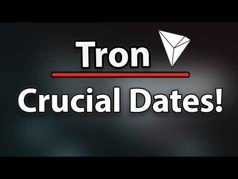 Tron (TRX) Most Important Dates That Are Coming Up! (May 31st, June 21st, June 26th)