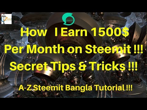 A-Z Steemit Bangla Tutorial!! How I earn 1500$ Per Month!!! Live Proof!!!Tricks & Tipsa!!!