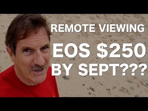 Remote Viewing: EOS $250 By Sept?