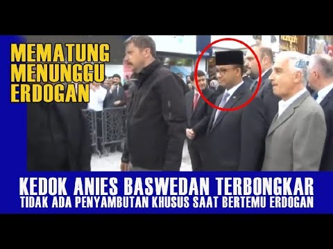 Kedok Anies Baswedan Terbongkar Tidak Ada Penyambutan Khusus Saat Bertemu Erdogan
