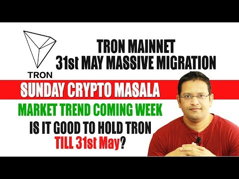 TRON ($TRX) Massive Migration Update on 31st May Support By BITTREX! Is Bull Market Coming soon?