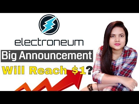 Electroneum Big Announcement | ETN Will Reach $1 in May 2018 ?