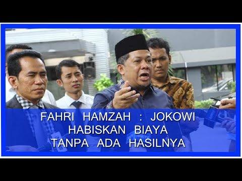 Fahri Hamzah : Jokowi Habiskan Biaya Tanpa ada Hasilnya