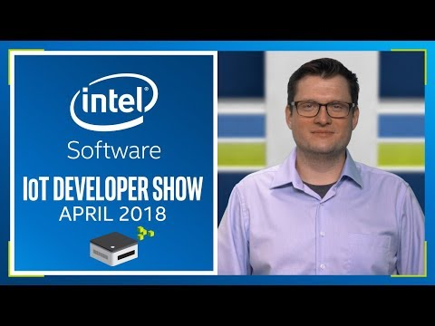 IoT Developer Show | Global IoT DevFest III | Intel Software