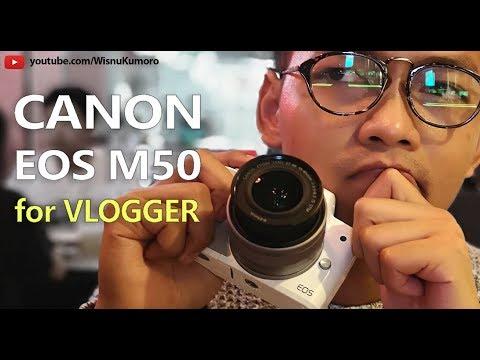 Kenapa CANON EOS M50 Cocok Buat Gue? #WKVlog