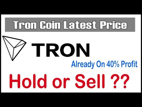 Tron Coin Latest Update – Already On 40% Profit – Now Hold or Sell ??