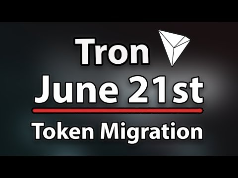 Tron (TRX) What Will Happen June 21st & What Exchanges Will Support The Token Migration!