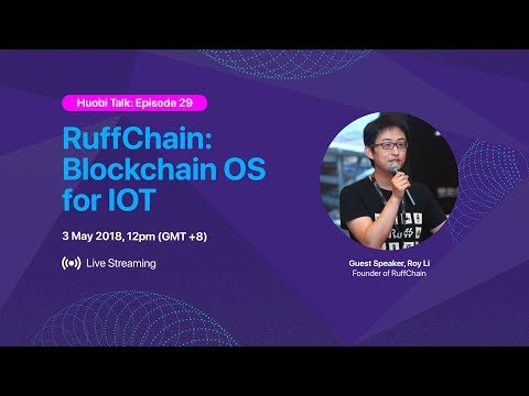 Stay tuned for Huobi Talk Ep 29 – RuffChain: Blockchain OS for IOT on 3 May, 12pm (GMT +8)