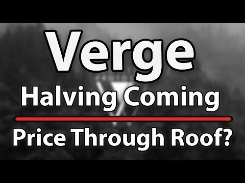 Verge (XVG) Counts Down to Halving, Will Price Shoot Through the Roof?