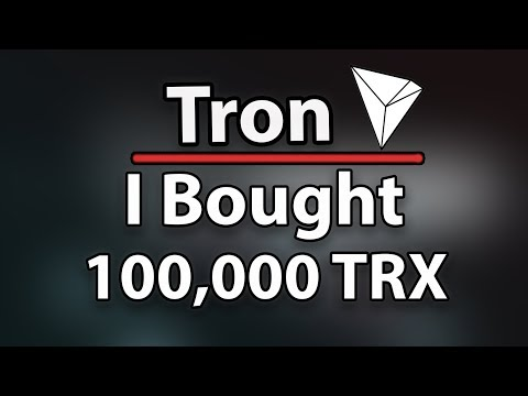 Tron (TRX) I Just Bought 100,000 TRX! Here's why :)