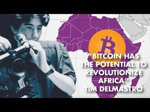 """Bitcoin Has The Potential To Revolutionize Africa"" – Tim Delmastro"