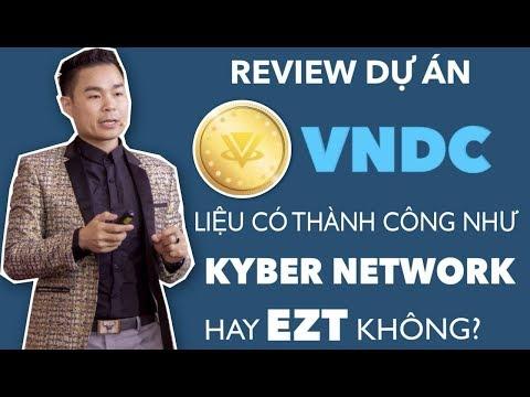 Review Dự Án VNDC- Liệu Có Thành Công Như Kyber Network, EZPos Hay Ko?