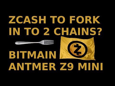 ZCASH FORK IN TO 2 CHAINS? BITMAIN ANTMINER Z9 MINI ASIC! ZCASH CLASS-ACTION LAWSUIT?