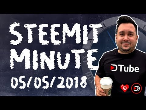 Steemit Minute, Your Daily Steem News Show! 05/05/2018