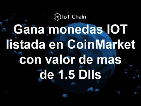 IOT.- Gana monedas IOT listada en CoinMarket  con valor de mas  de 1.5 Dlls
