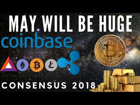 💸 Coinbase + Consensus + Wallstreet – MAY 2018 IS SET TO BE HUGE FOR CRYPTOCURRENCY