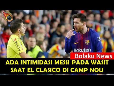 HEBOH | Terungkap Ada Intimidasi Messi Terhadap Wasit El Clasico Di Camp Nou