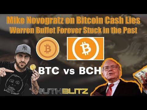 Mike Novogratz on Bitcoin Cash Lies – Warren Buffet Forever Stuck in the Past