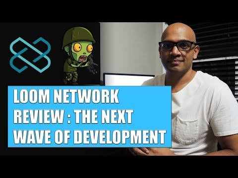 Loom Network Review: Leading The Next Wave Of Development In Cryptocurrency.