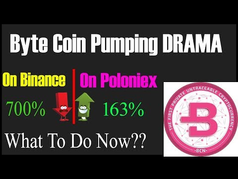 BCN Byte coin Pumping Drama or Reality – BCN listed on Binance exchange – What To Do Now?