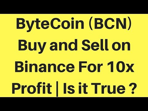 ByteCoin (BCN) Buy and Sell on Binance For 10x Profit | Is it True ?