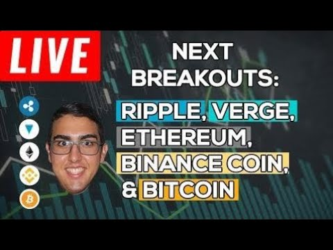 Next Breakouts: Ripple (XRP), Verge (XVG), Ethereum (ETH), Binance Coin (BNB), & Bitcoin (BTC)