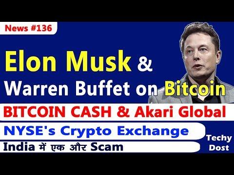 Elon Musk & Warren Buffet on Bitcoin, BITCOIN CASH Akari Global, NYSE's Crypto Exchange