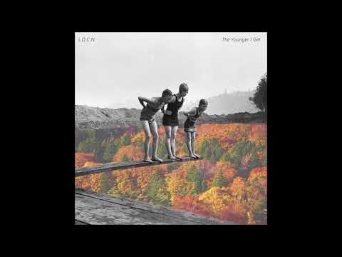 L.D.C.N – The Younger I Get (Full Album)