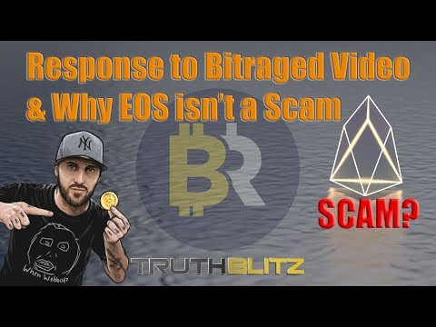 Response to BitRaged Video & Why EOS isn't a Scam