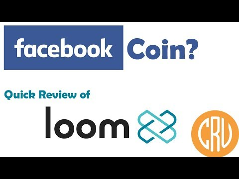 Facebook Coin Coming? – Quick Review of Loom Network – [Daily Bitcoin and Cryptocurrency News]